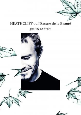 HEATHCLIFF ou l'Excuse de la Beauté