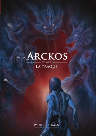 Arckos - Tome 2 - La Traque