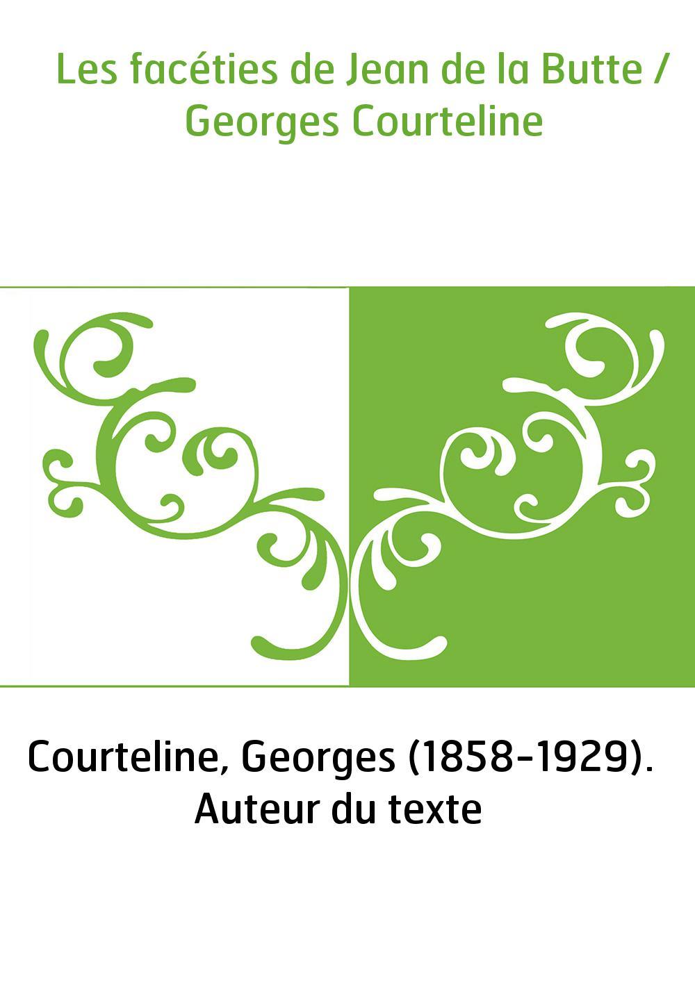 Les facéties de Jean de la Butte / Georges Courteline