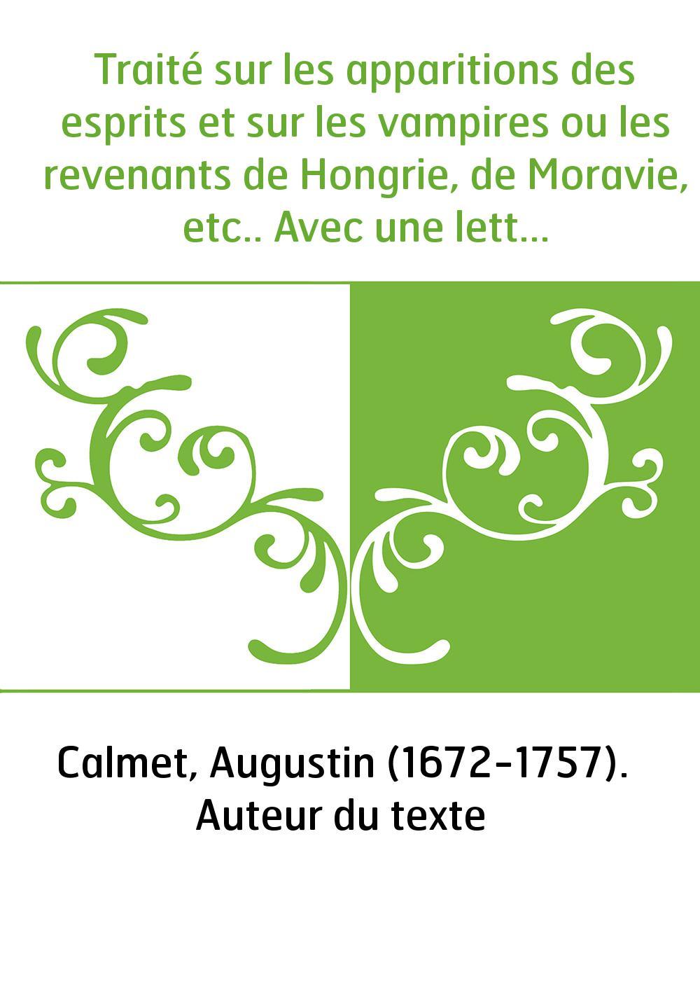 Traité sur les apparitions des esprits et sur les vampires ou les revenants de Hongrie, de Moravie, etc.. Avec une lettre de M.
