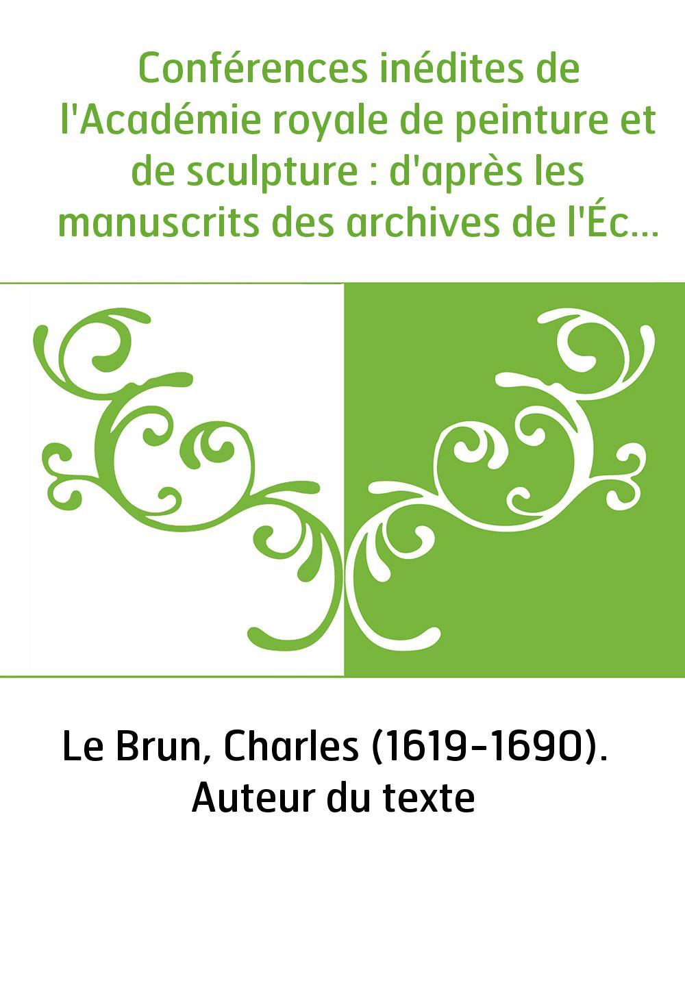 Conférences inédites de l'Académie royale de peinture et de sculpture : d'après les manuscrits des archives de l'École des beaux
