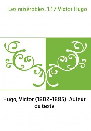Les misérables. 1.1 / Victor Hugo