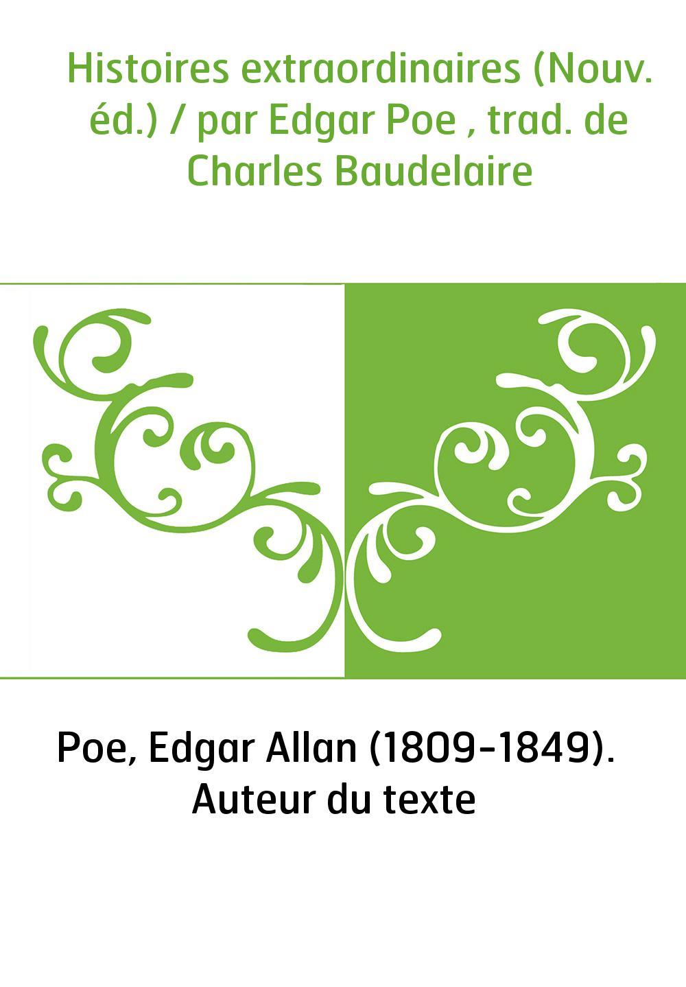 Histoires extraordinaires (Nouv. éd.) / par Edgar Poe , trad. de Charles Baudelaire