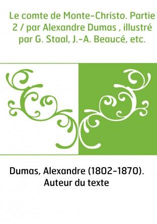 Le comte de Monte-Christo. Partie 2 /...
