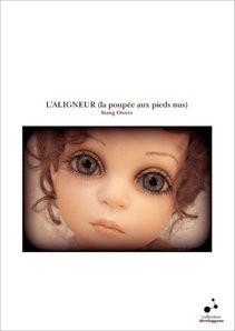 L'ALIGNEUR (la poupée aux pieds nus)