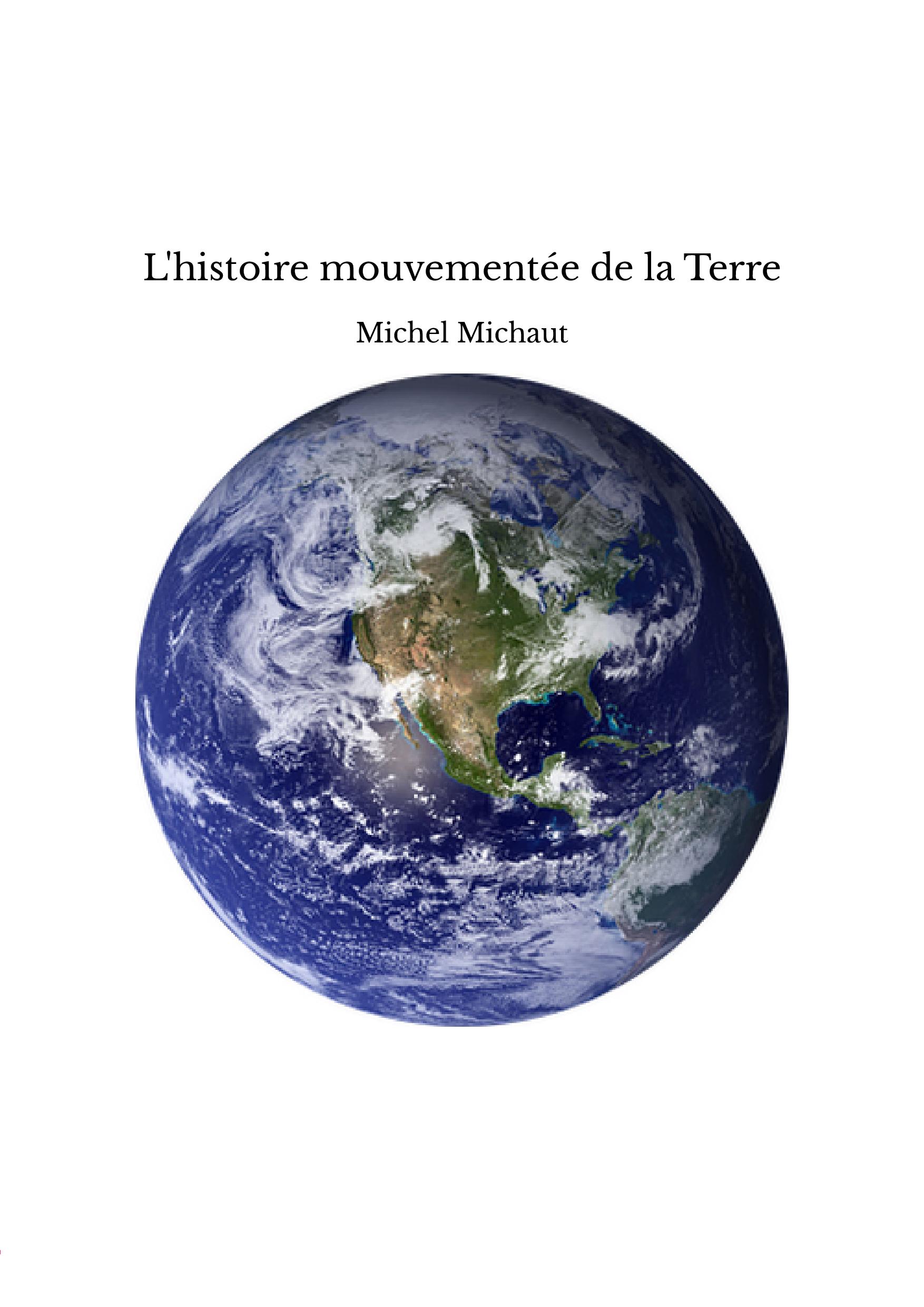 L'histoire mouvementée de la Terre