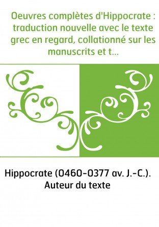 Oeuvres complètes d'Hippocrate :...