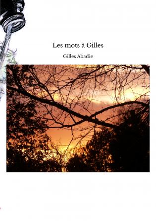 Les mots à Gilles