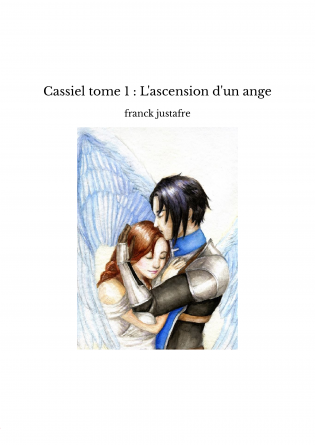 Cassiel tome 1 : L'ascension d'un ange