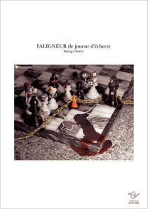 l'ALIGNEUR (le joueur d'échecs)