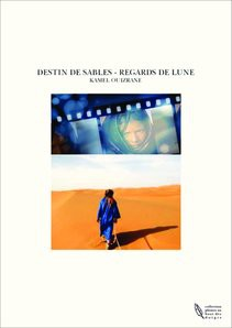 DESTIN DE SABLES - REGARDS DE LUNE