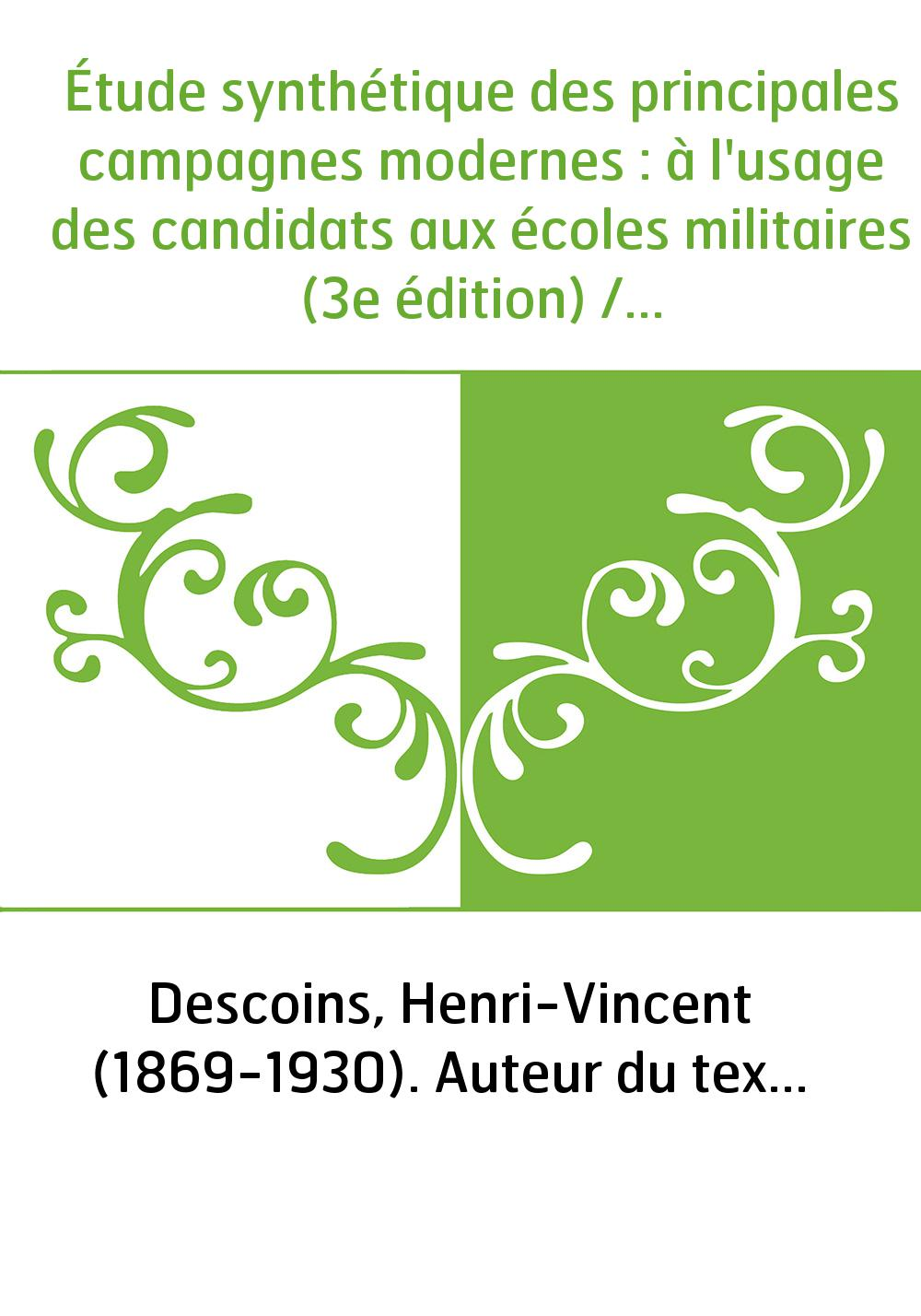 Étude synthétique des principales campagnes modernes : à l'usage des candidats aux écoles militaires (3e édition) / capitaine br