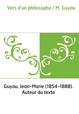 Vers d'un philosophe / M. Guyau