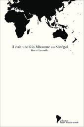 Il était une fois Mbourne au Sénégal