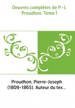 Oeuvres complètes de P.-J. Proudhon....