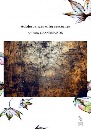 Adolescences effervescentes