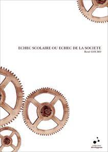 ECHEC SCOLAIRE OU ECHEC DE LA SOCIETE