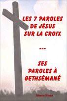 LES 7 PAROLES DE JESUS SUR LA CROIX