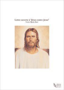 """Lettre ouverte à """"Jésus contre Jesus"""""""
