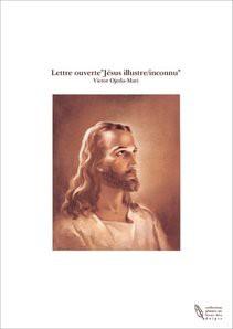 """Lettre ouverte""""Jésus illustre/inconnu"""""""