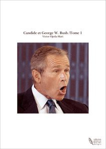 Candide et George W. Bush /Tome 1