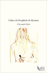 Célia et la Prophétie de Roanna
