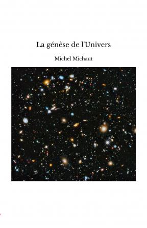 La génèse de l'Univers