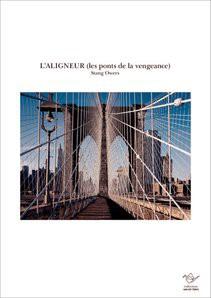 L'ALIGNEUR (les ponts de la vengeance)
