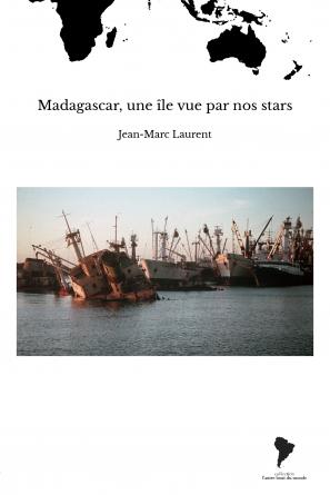 Madagascar, une île vue par nos stars
