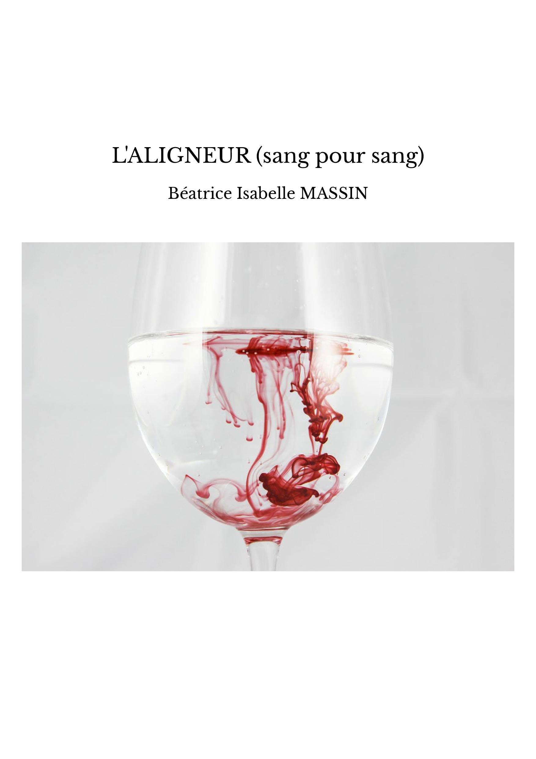 L'ALIGNEUR (sang pour sang)