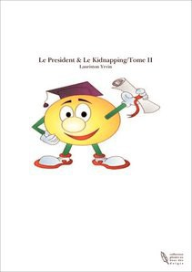 Le President & Le Kidnapping/Tome II
