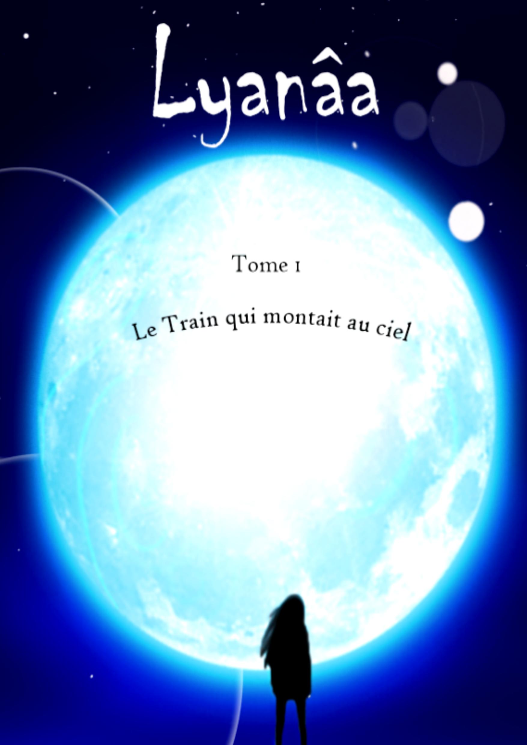 Lyanâa - Le Train qui montait au ciel
