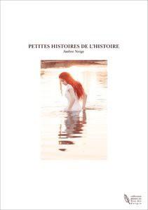 PETITES HISTOIRES DE L'HISTOIRE