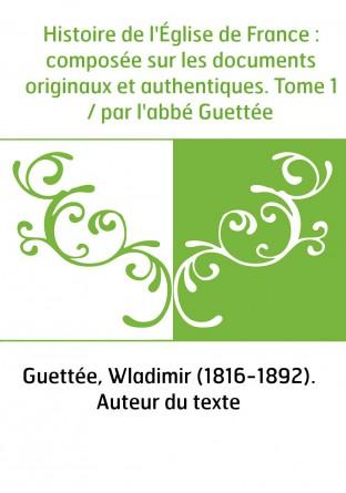 Histoire de l'Église de France :...