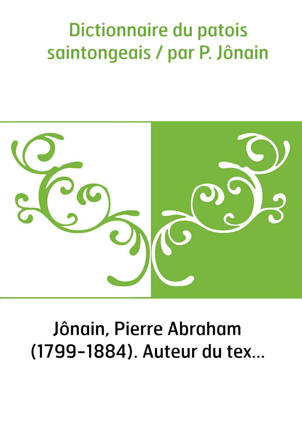 Dictionnaire du patois saintongeais / par P. Jônain