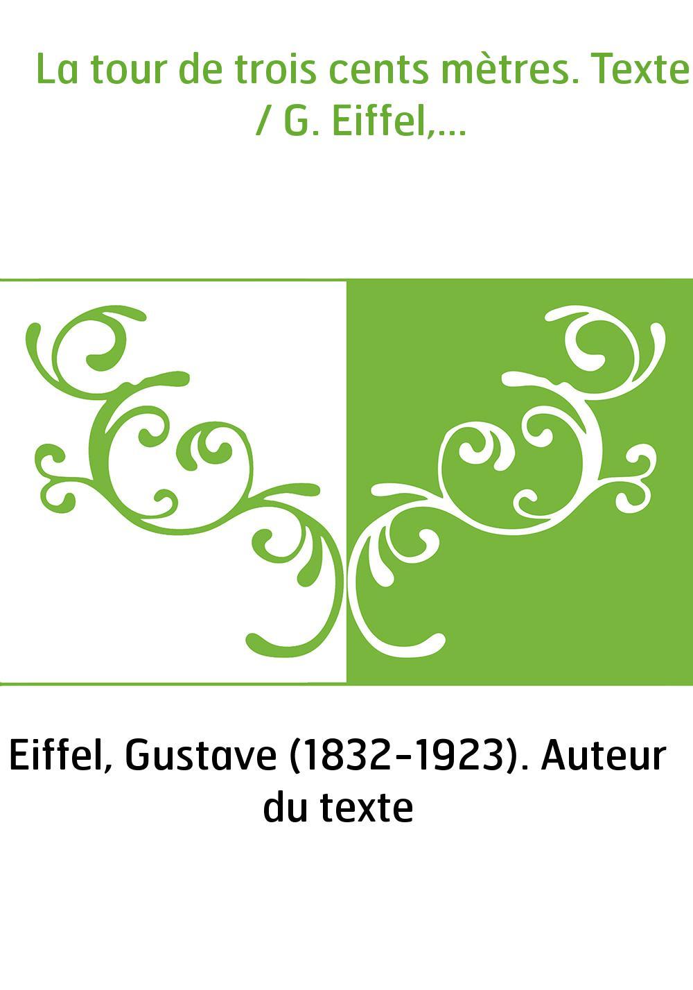 La tour de trois cents mètres. Texte / G. Eiffel,...