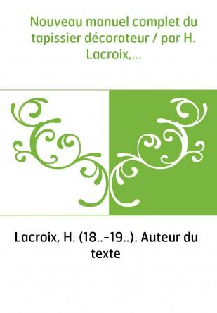 Nouveau manuel complet du tapissier...