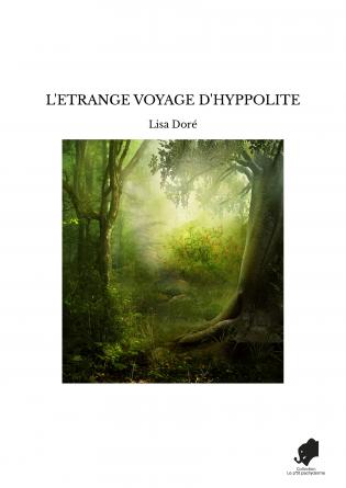 L'ETRANGE VOYAGE D'HYPPOLITE