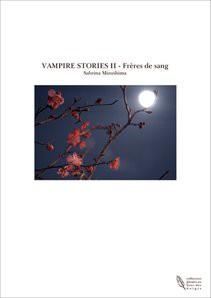 VAMPIRE STORIES II - Frères de sang