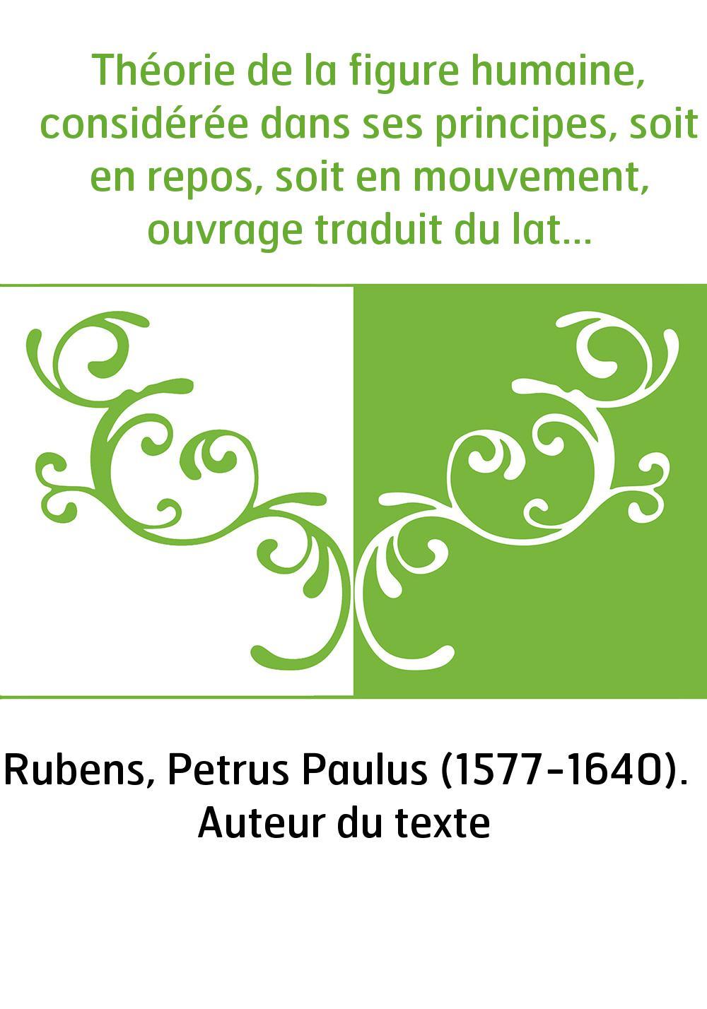 Théorie de la figure humaine, considérée dans ses principes, soit en repos, soit en mouvement, ouvrage traduit du latin de Pierr