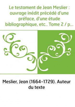Le testament de Jean Meslier :...