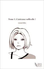 Tome 1: L'attirance suffit-elle ?