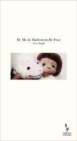 M. Mo & Mademoiselle Fraz