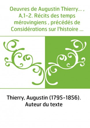 Oeuvres de Augustin Thierry... ,...