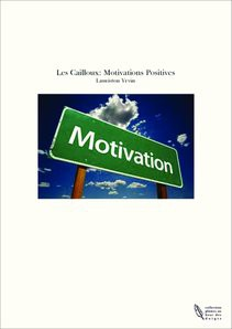 Les Cailloux: Motivations Positives