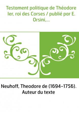 Testament politique de Théodore Ier,...
