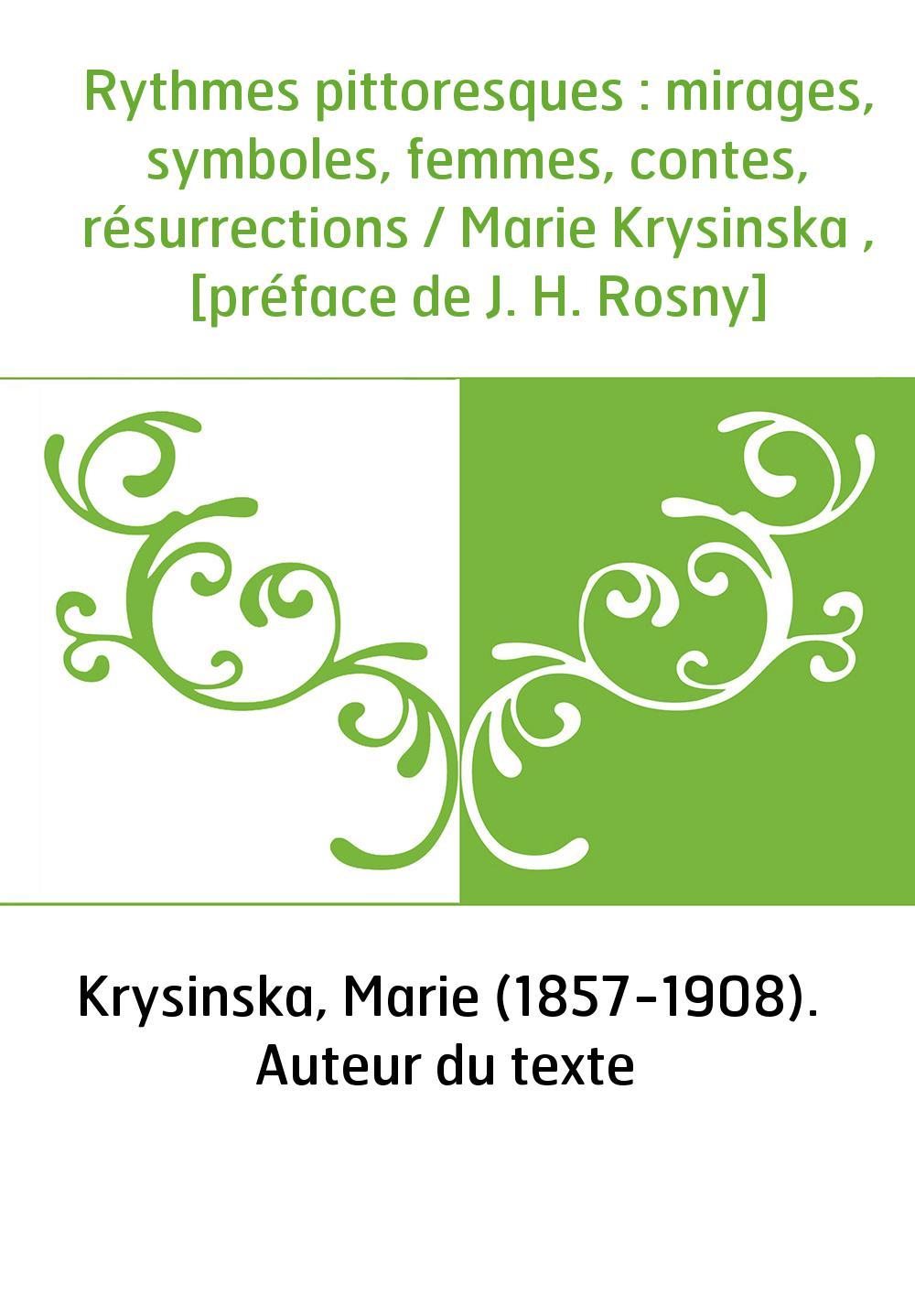 Rythmes pittoresques : mirages, symboles, femmes, contes, résurrections / Marie Krysinska , [préface de J. H. Rosny]