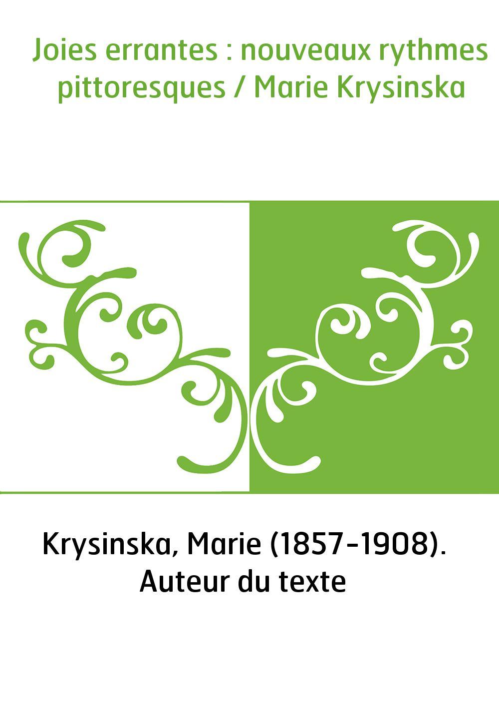 Joies errantes : nouveaux rythmes pittoresques / Marie Krysinska
