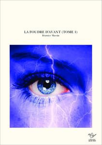 LA FOUDRE D'AVANT (TOME 1)