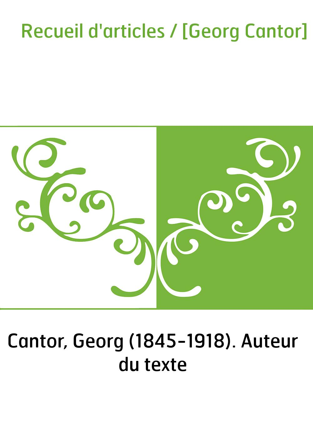 Recueil d'articles / [Georg Cantor]